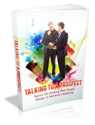 Product picture Talking To A Prospect: Dealing Tactics in Network Marketing